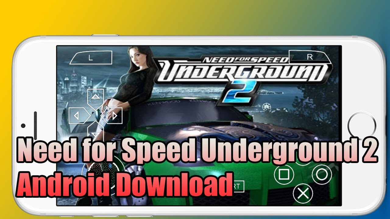 Need For Speed Underground 2 Android Full Highly Compressed Google