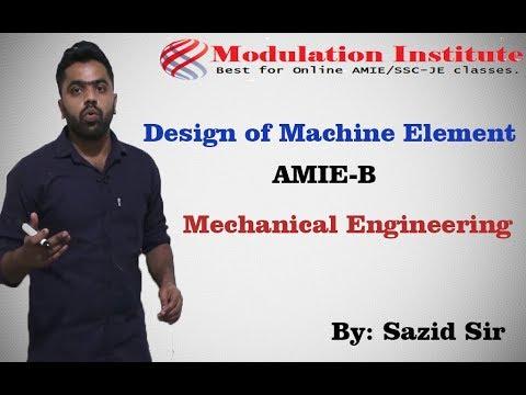 Design Of Machine Element For AMIE SEC B | By Sazid Sir| Modulation Institute |9015781999