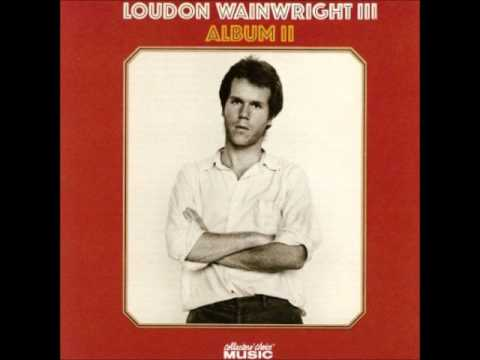"Loudon Wainwright III - ""Me and My Friend The Cat"""