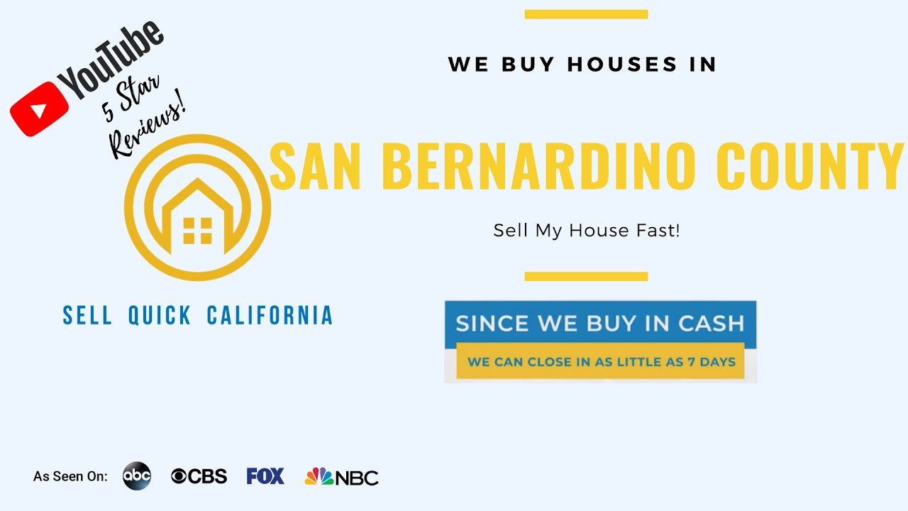 "We Buy Houses In San Bernardino County  | Asking to ""Sell My House Fast?"""