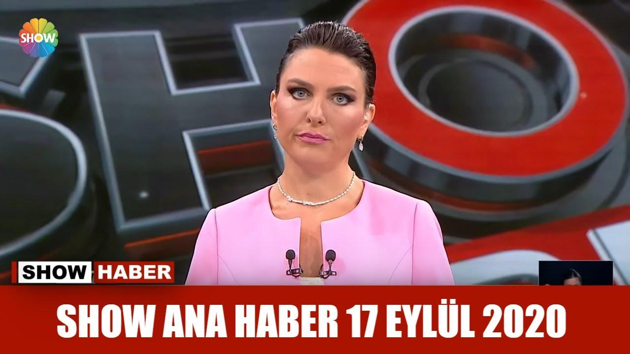 Show Ana Haber 17 Eylül 2020