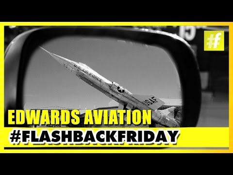 Edwards Air Force Base - Home Of The Air Force Flight Test Center | #Flashback Friday