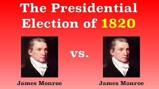 The American Presidential Election of 1820