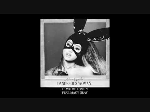 Ariana Grande (feat. Macy Gray) - Leave Me Lonely (Official Audio)