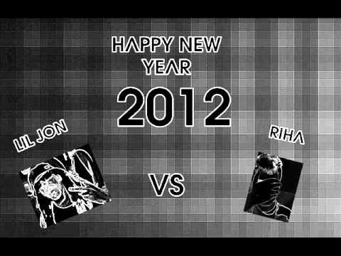 Riha ft Lil Jon - New Year Anthem 2012