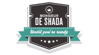 Monsieur de Shada - Until you
