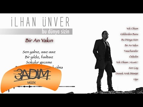 İlhan Ünver - Bir An Yakın ( Official Lyric Video )