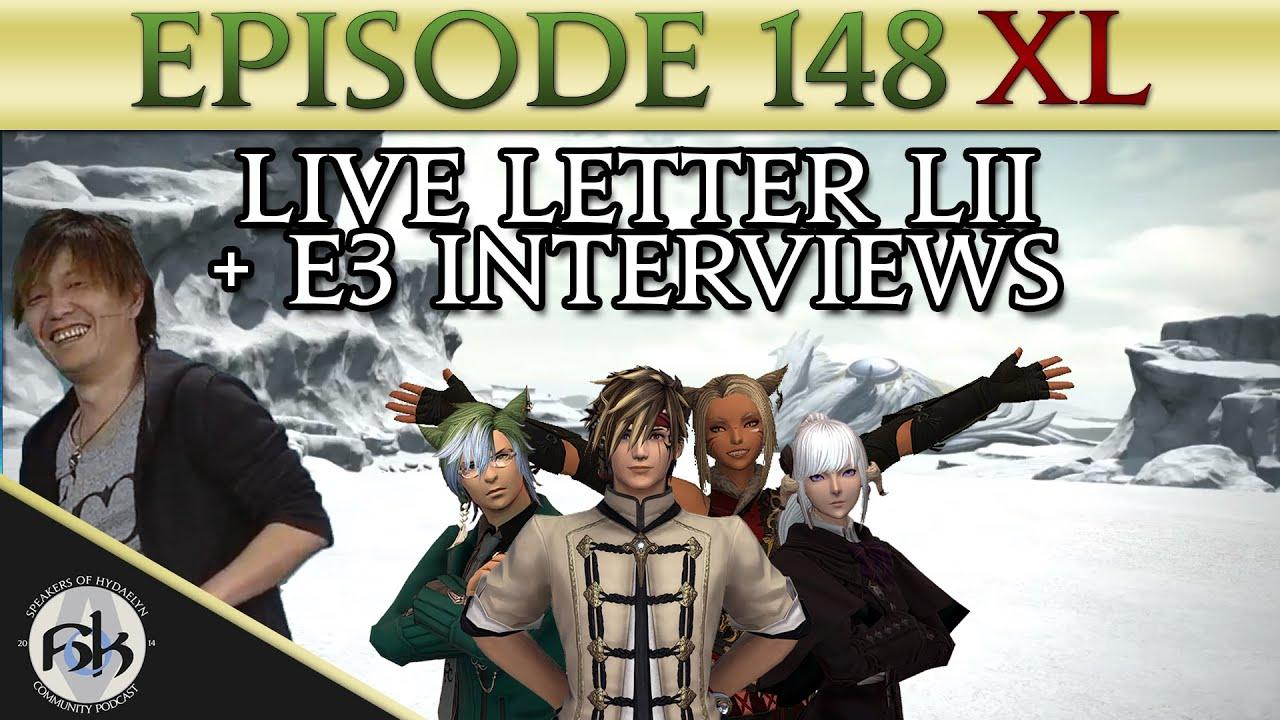[FFXIV] Live Letter LII and Yoshi-P E3 Interviews! | SoH | #148 XL