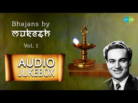 Mukesh Bhajans | Hindi Devotional Songs | Audio Jukebox