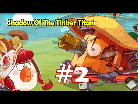 Angry Birds Epic: Gameplay Part-2 (Shadow Of The tinker Titan) The World Boss Fight