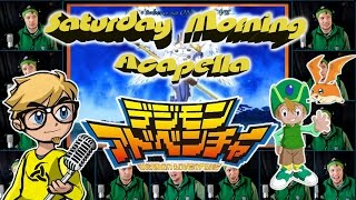 Digimon Adventure (Butter-Fly) - Saturday Morning Acapella