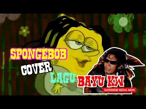 GREGET!! SPONGEBOB magending Bali // BAYU KW - SARINEM NEHA NEHI