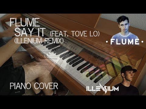 Flume - Say It (feat. Tove Lo) (Illenium Remix) [Piano Cover]