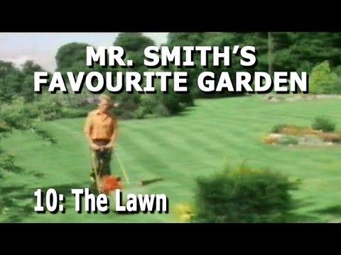 Mr Smith S Favourite Garden Part 10, Smith Lawn And Garden