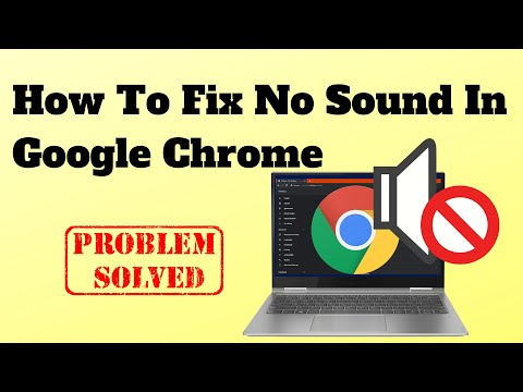 How To Fix No Sound In Google Chrome