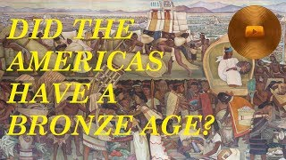 Did The Americas Have A Bronze Age?