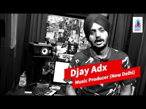Djay Adx - Music Producer ( New delhi )