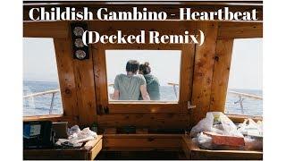 Childish Gambino - Heartbeat (Decked Remix)