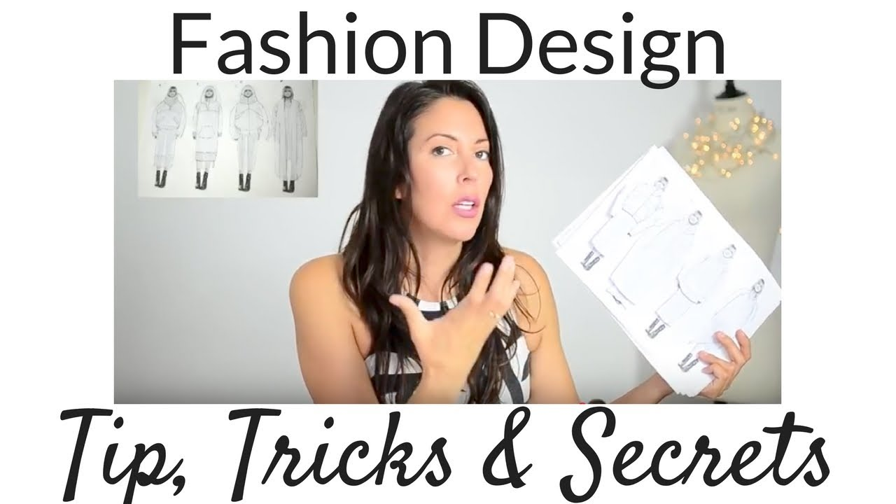 Tips And Tricks How To Be A Fashion Designer Youtube