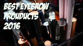 THE BEST EYEBROW PRODUCTS 2016!!!!