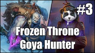 [Hearthstone] Frozen Throne Goya Hunter (Part 3)