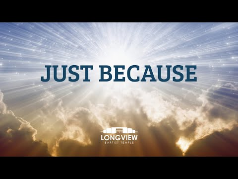 Just Because - Sunday Morning Service 11/3/19 - Pastor Bob Gray II