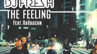 DJ Fresh - The Feeling (Julian Jordan Remix)