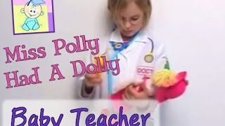 Miss Polly Had A Dolly | From Baby Teacher