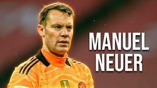 MANUEL NEUER - 2021 - THE AWESOME!