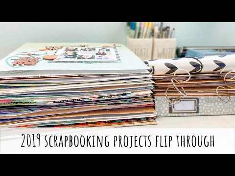 2019 Scrapbooking Projects Flip Through | Layouts | Traveler's Notebook | Project Life
