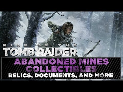 Rise of the Tomb Raider • Abandoned Mines Collectibles • Relics, Documents, Strongboxes, & Caches