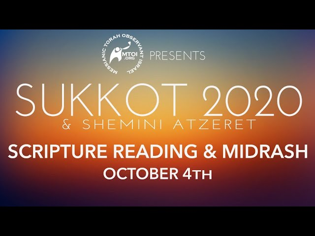 MTOI Sukkot 2020 | Scripture Readings & Midrash | 10-4-2020
