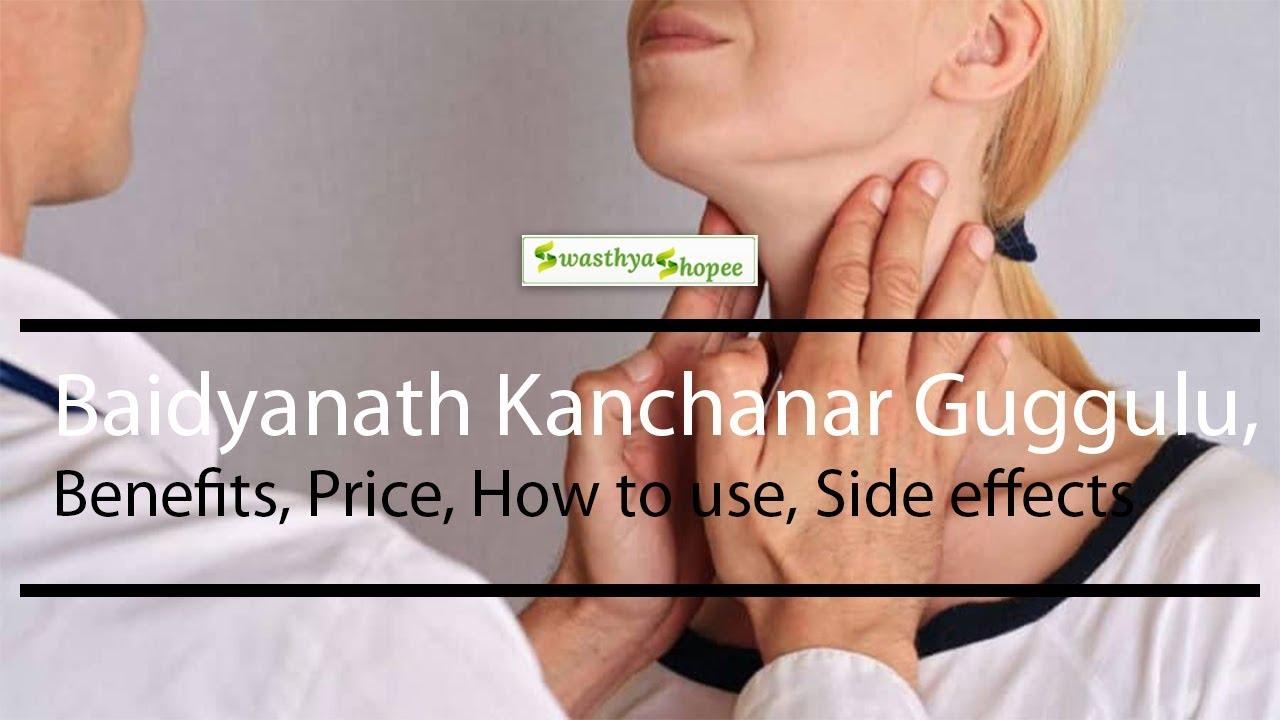 Baidyanath Kanchanar Guggulu,Benefits, Price, How to use