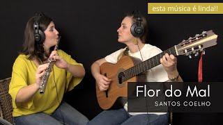 Esta música vai te emocionar! Flor do Mal (Santos Coelho) | Choro das 3