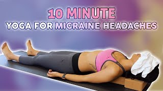 Yoga for Migraines | 10 Minutes Headache Relief, At Home, Beginner Stretch Class, Pain Relief DIY