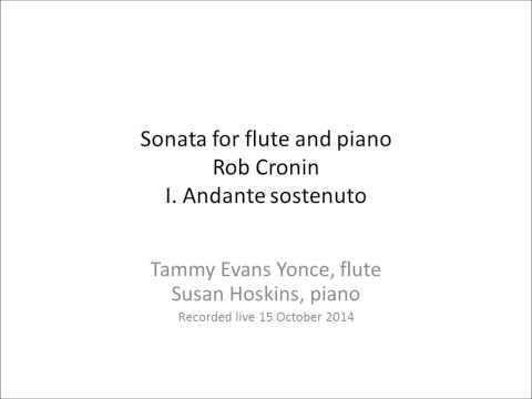 First movement of the Sonata for Flute and Piano by Rob Cronin. Commissioned by Tammy Evans Yonce.