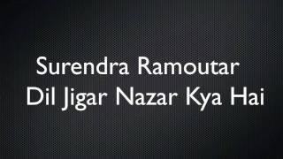 Surendra Ramoutar - Dil Jigar Nazar Kya Hai {2011} HD