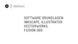 005 Software Grundlagen | Inkscape, Illustrator, Vectorworks, Fusion 360