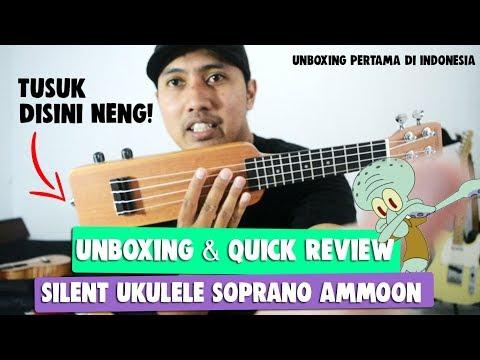 Unboxing & Quick Review Silent Ukulele Ammoon Soprano (Travel Ukulele) Bahasa Indonesia