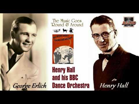 Henry Hall and BBC Dance Orchestra - The Music Goes Round And Round