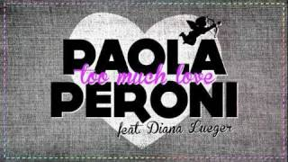 Baixar Paola Peroni feat. Diana _Too much love (Radio Edit)