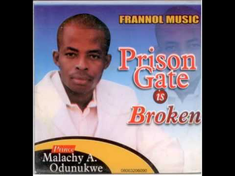 Prince Malachy A. Odunukwe - Psison Gate Is Broken - Latest 2016 Nigerian Gospel Music