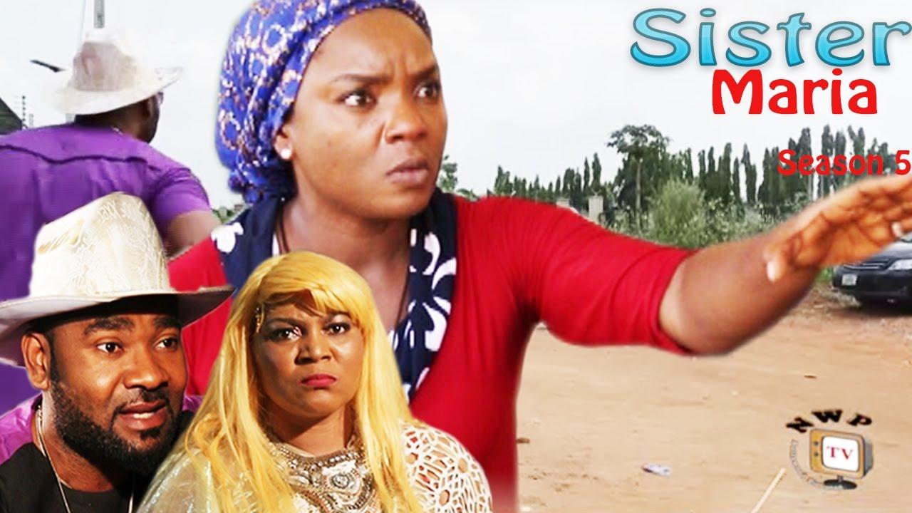 Download Sister Maria Season 5  - 2016 Latest Nigerian Nollywood Movie