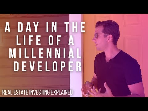 A Day In The Life of a Millennial Developer: Real Estate Investing Explained