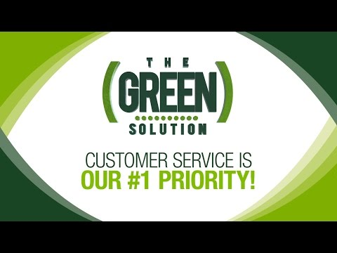 The Green Solution's #1 Customer Service