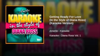 Getting Ready For Love (In the Style of Diana Ross) (Karaoke Version)