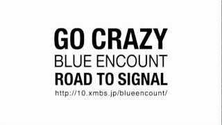 BLUE ENCOUNT/GO CRAZY ROAD TO SIGNAL NOVEMBER DISC.