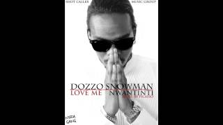 Dozzo - Love Me Nwantinti [Prod. by Picasso]