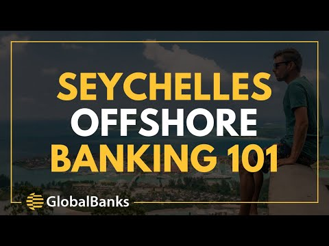 Seychelles Offshore Banking 101