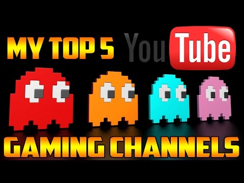 My Top 5 YouTube Gaming Channels (Top 5 Video Game YouTubers)